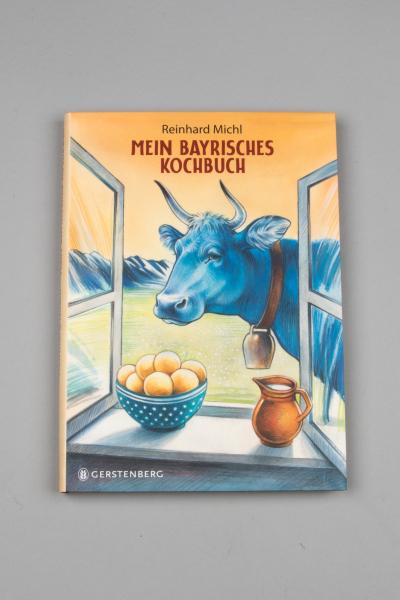 Mein bayerisches Kochbuch Reinhard Michl